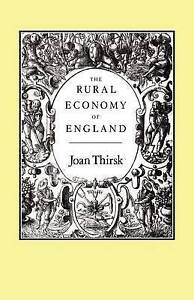The Rural Economy of England: Collected Essays (History Series),Thirsk, Joan,Exc