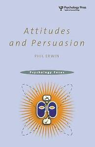 Attitudes and Persuasion (Psychology Focus.)-ExLibrary