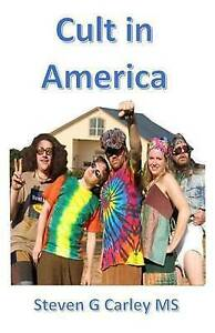 Cult in America by Carley MS, Steven G. -Paperback