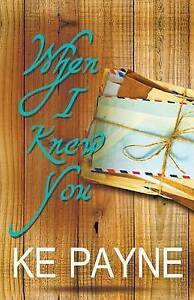 When I Knew You by Payne, Ke -Paperback