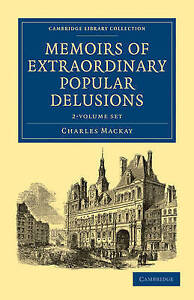 Memoirs of Extraordinary Popular Delusions 2 Volume Paperback Set (Cambridge Li