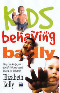 Kids Behaving Badly: Ways to Help Your C...