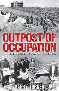 Outpost of Occupation: How the Channel Islands Survived Nazi Rule-ExLibrary