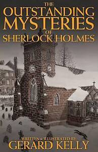 The Outstanding Mysteries of Sherlock Holmes, Gerard Kelly