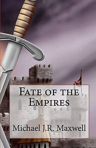 Fate of the Empires Maxwell, Michael J. R. -Paperback