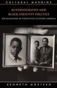Autobiography and Black Identity Politics: Racialization in-ExLibrary