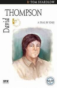 David Thompson: A Trail by Stars by Tom Shardlow (Paperback, 2006)