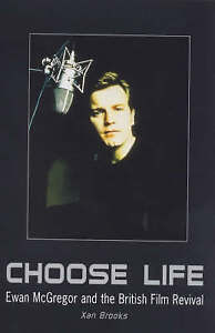 Choose Life: Ewan McGregor and the British Film Revival, Brooks, Xan, Very Good