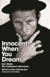 Tom Waits Innocent When You Dream Collected Interviews, Frank Black: BRAND NEW