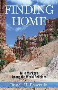 Finding Home: Mile Markers Among the World Religions by Bowers Jr, Russell H.