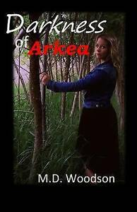 Darkness of Arkea Woodson, M. D. -Paperback
