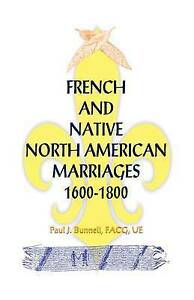 NEW French and Native North American Marriages, 1600-1800