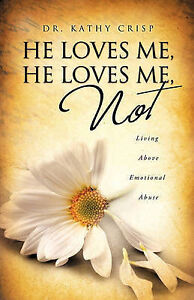 NEW He Loves Me, He Loves Me Not by Dr. Kathy Crisp