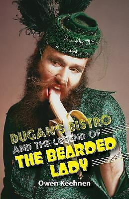 Dugan's Bistro and the Legend of the Bearded Lady by Owen