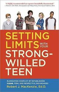 Setting Limits with Your Strong-Willed Teen: Eliminating Conflict by...