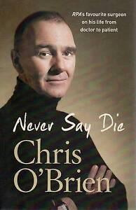 Chris-OBrien-NEVER-SAY-DIE-RPA-surgeon-brain-tunour-Charlie-Teo-neurology
