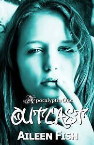 NEW Outcast (Apocalyptia) (Volume 1) by Aileen Fish