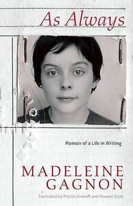 As Always: Memoir of a Life in Writing by Gagnon, Madeleine -Paperback