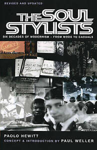 The Soul Stylists: Six Decades of Modernism - from Mods to Casuals, Very Good Co