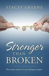 Stronger Than Broken by Greene, Stacey -Paperback