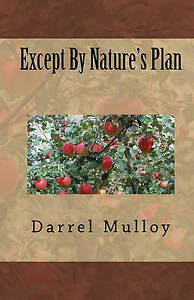 Except by Nature's Plan by by Mulloy, Darrel -Paperback