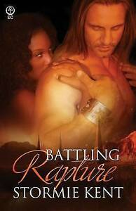 Battling Rapture by Kent, Stormie -Paperback
