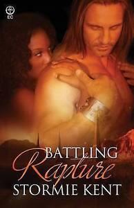 Battling Rapture by Kent, Stormie -Paperback