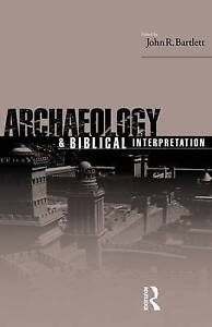 NEW Archaeology and Biblical Interpretation