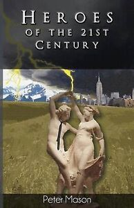 Heroes of the 21st Century by Mason, Peter -Paperback