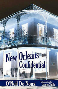 New Orleans Confidential by O'Neil De Noux
