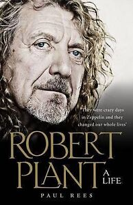 Robert-Plant-A-Life-The-Biography-by-Paul-Rees-Hardback-2013-New
