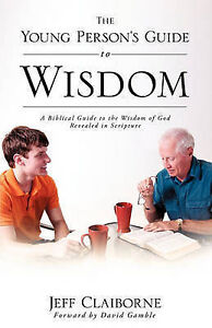 The Young Person's Guide to Wisdom by Claiborne, Jeff -Paperback