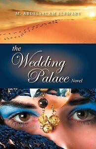 NEW The Wedding Palace: Novel by M. Abdelsalam Elemary