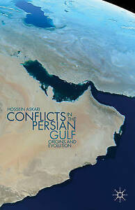 Conflicts in the Persian Gulf: Origins and Evolution by Askari, H. -Hcover