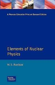 ELEMENTS OF NUCLEAR PHYSICS., Burcham, W., Used; Acceptable Book
