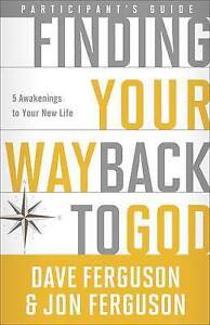 Finding-Your-Way-Back-God-Participant-039-s-Guide-Five-Awakenings-Your-New-Life-by-F