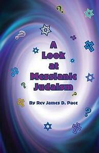 A Look At Messianic Judaism: ... A Brief Look At Some Of Our Friends And Neighbo