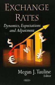 Exchange Rates: Dynamics, Expectations and Adjustment - New Book