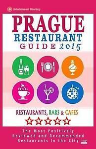 Prague Restaurant Guide 2015 Best Rated Restaurants in Prague C by Gundrey Stuar
