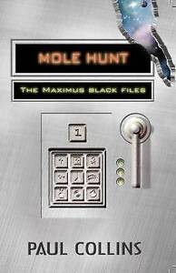 Mole Hunt: The Maximus Black Files ' Collins, Paul