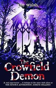 The Crowfield Demon (Crowfield 2), By Pat Walsh,in Used but Acceptable condition