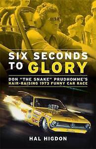 Six Seconds to Glory: Don the Snake Prudhomme's Hair-Raising 1973 NHRA Funny Car