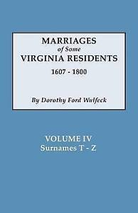 NEW Marriages of Some Virginia Residents, Vol. IV by Dorothy Ford Wulfeck