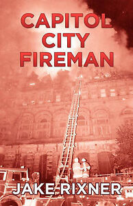 Capitol City Fireman by Jake Rixner