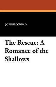 NEW The Rescue: A Romance of the Shallows by Joseph Conrad