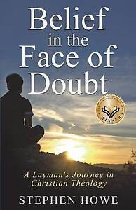 Belief in the Face of Doubt by Howe, Stephen -Paperback