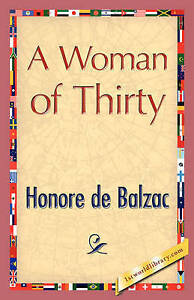 NEW A Woman of Thirty by Honore De Balzac