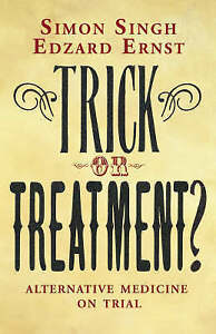 Trick or Treatment? : Alternative Medicine on Trial-ExLibrary