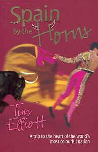 Spain by the Horns by Tim Elliott (Paperback, 2005)   Free Post
