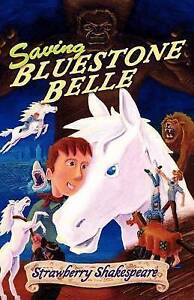 Saving Bluestone Belle by Strawberry Shakespeare